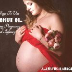 20 Ways To Use Coconut Oil Uses During Pregnancy and Infancy