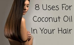 8 Uses For Coconut Oil In Your Hair - All Natural & Good