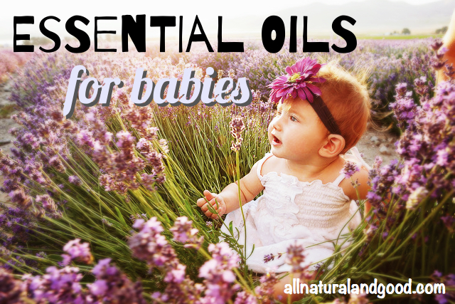 Essential Oils For Babies - All Natural & Good