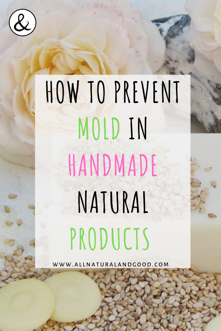 Prevent mold growth in DIY natural homemade and handmade bath, body, skincare and beauty product recipes without using chemicals or preservatives. #homemadebeauty #handmadeproducts #diybeauty