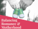 Balancing Romance & Motherhood