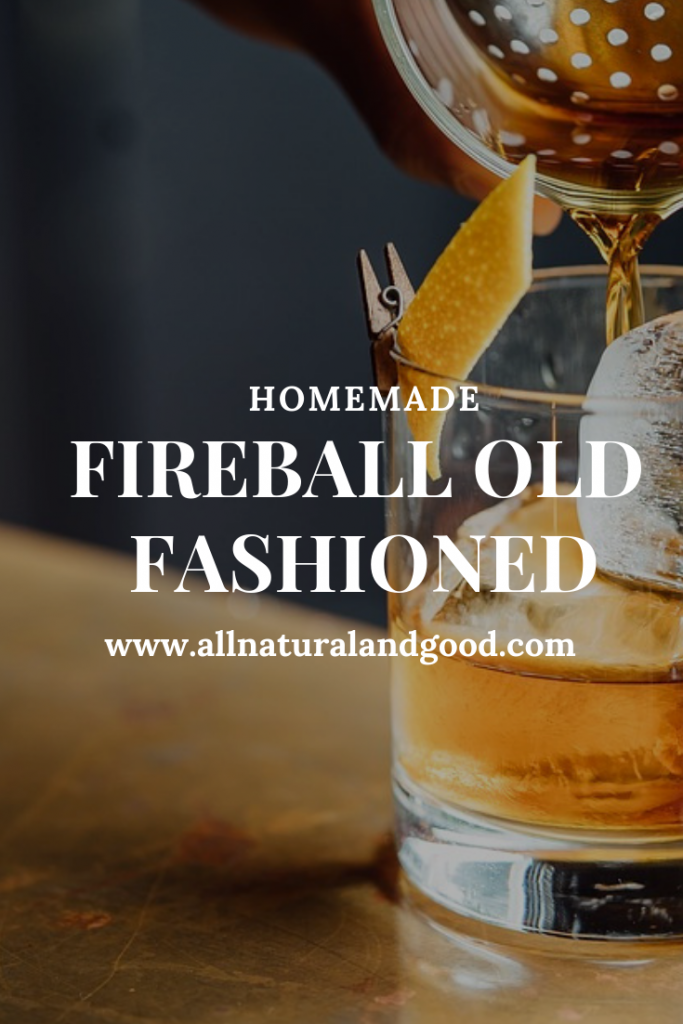 Fireball Old Fashioned Recipe • All Natural & Good • Holiday
