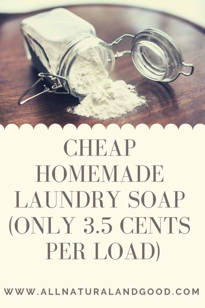 This Cheap Homemade Laundry Soap Is Not Only All Natural But It Will Only Cost You About 3 5 Cents Per Load Who Says All Natural Laundry Soap Has To Cost