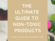 Ultimate Guide to Non Toxic Products