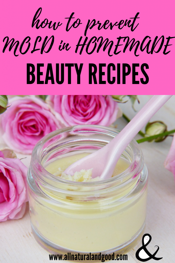 Prevent Mold in Homemade Beauty Products