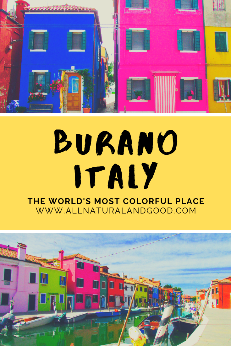 Burano is an island of Venice, Italy and is known for its lace and colorful homes.