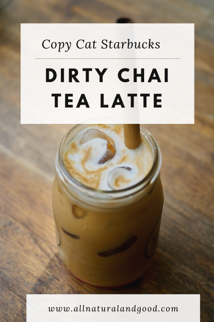 Copy Cat Starbucks Dirty Chai Tea Latte Recipe