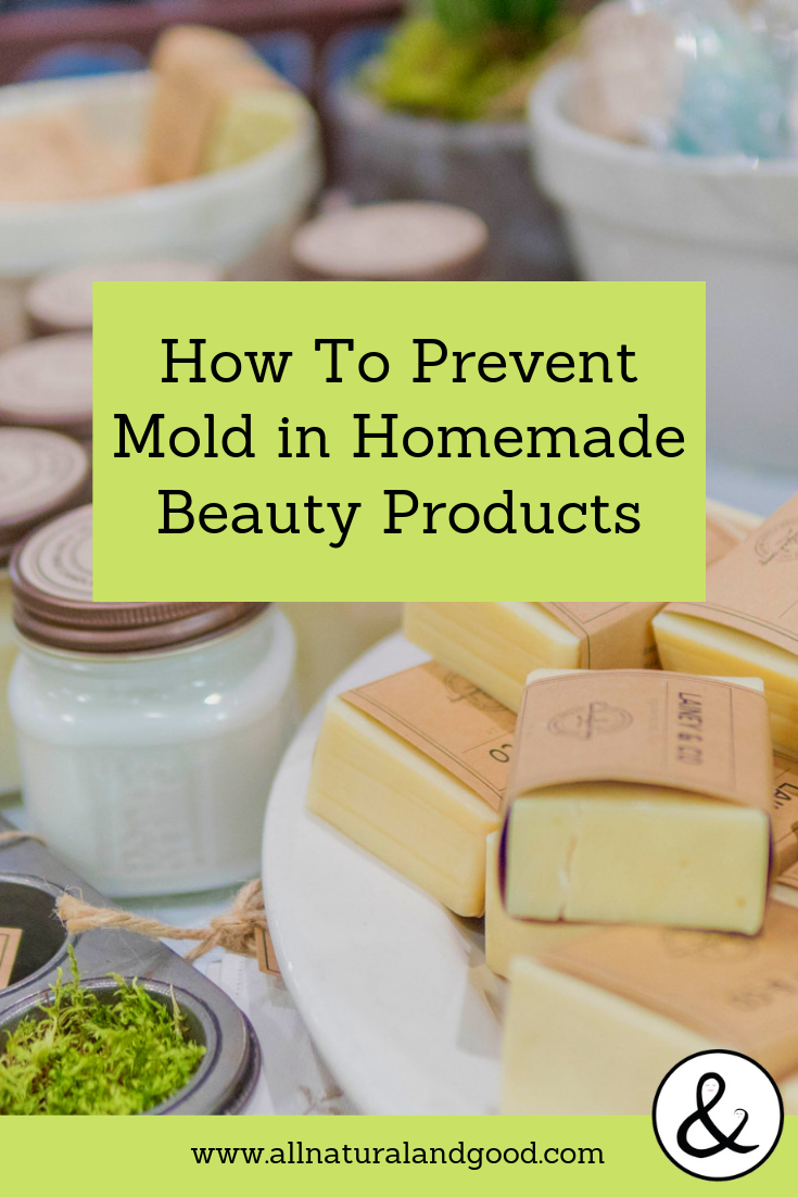 Prevent mold growth in DIY homemade bath, body, skincare and beauty product recipes without using chemicals or preservatives. #homemadebeauty #handmadeproducts #diybeauty