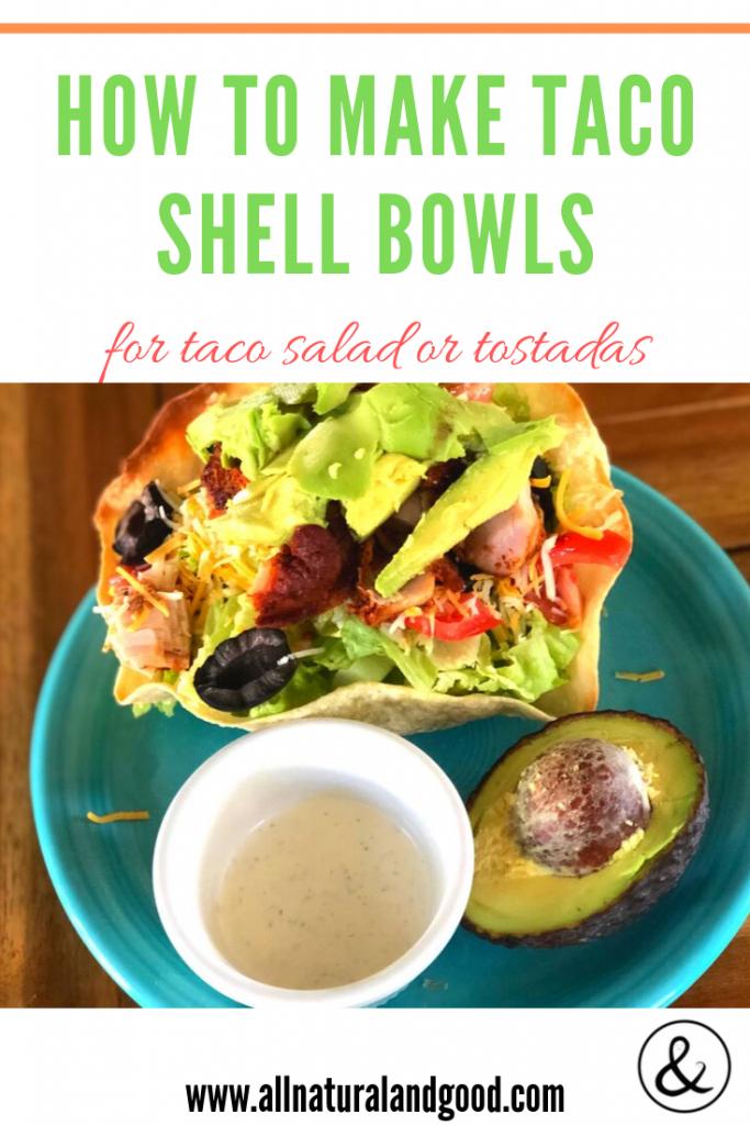 How to Make Taco Shell Bowls for Taco Salad or Tostadas