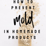 Prevent Mold In Homemade Beauty Recipes