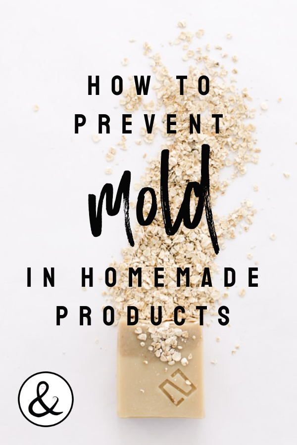 How to Prevent Mold in Homemade Beauty Products