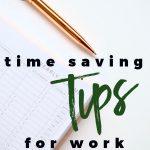 Time Saving Tips for Work Life Balance