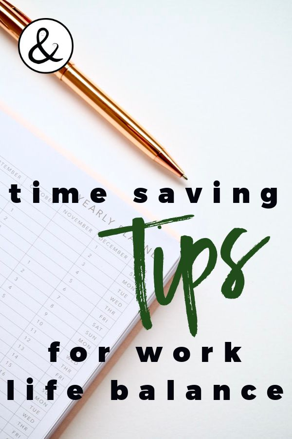 Time Saving Tips for Work Life Balance