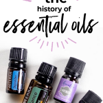 The History Of Essential Oils