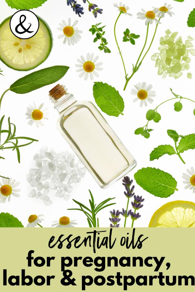 Essential Oils for Pregnancy, Labor and Postpartum