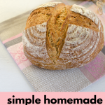 Simple Homemade Sourdough Bread Recipe (No Yeast)