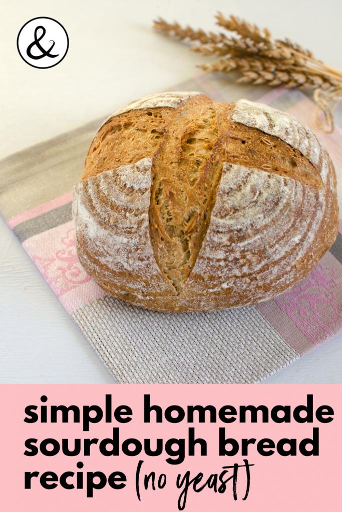 Simple Homemade Sourdough Bread Recipe (no yeast)