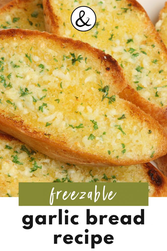 Freezable Garlic Bread Recipe