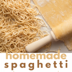 Homemade Spaghetti From Scratch
