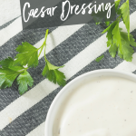 Easy Homemade Caesar Salad Dressing
