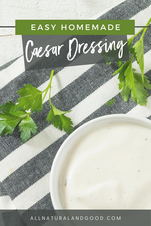 Easy Homemade Caesar Dressing
