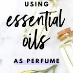 Using Essential Oils As Perfume
