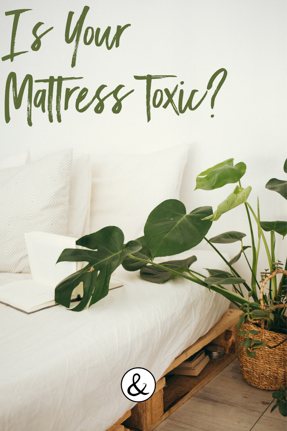 Is Your Mattress Toxic?