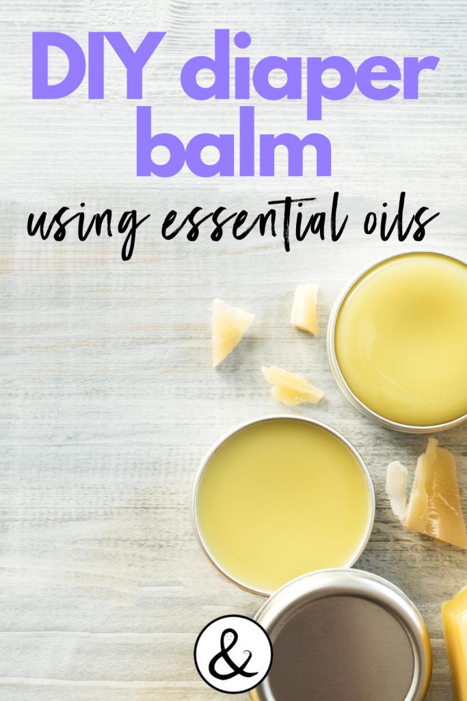 DIY Diaper Balm Using Essential Oils