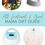 All Natural & Good Mama Gift Guide