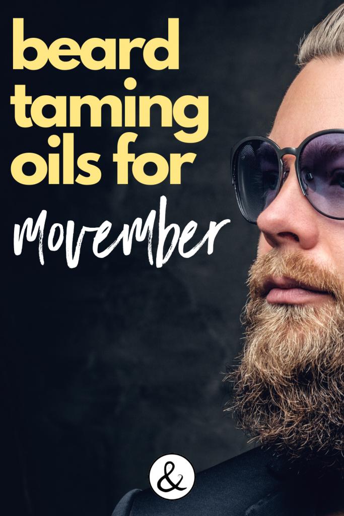 Beard Taming Oils for November