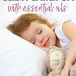 How To Calm Children With Essential Oils