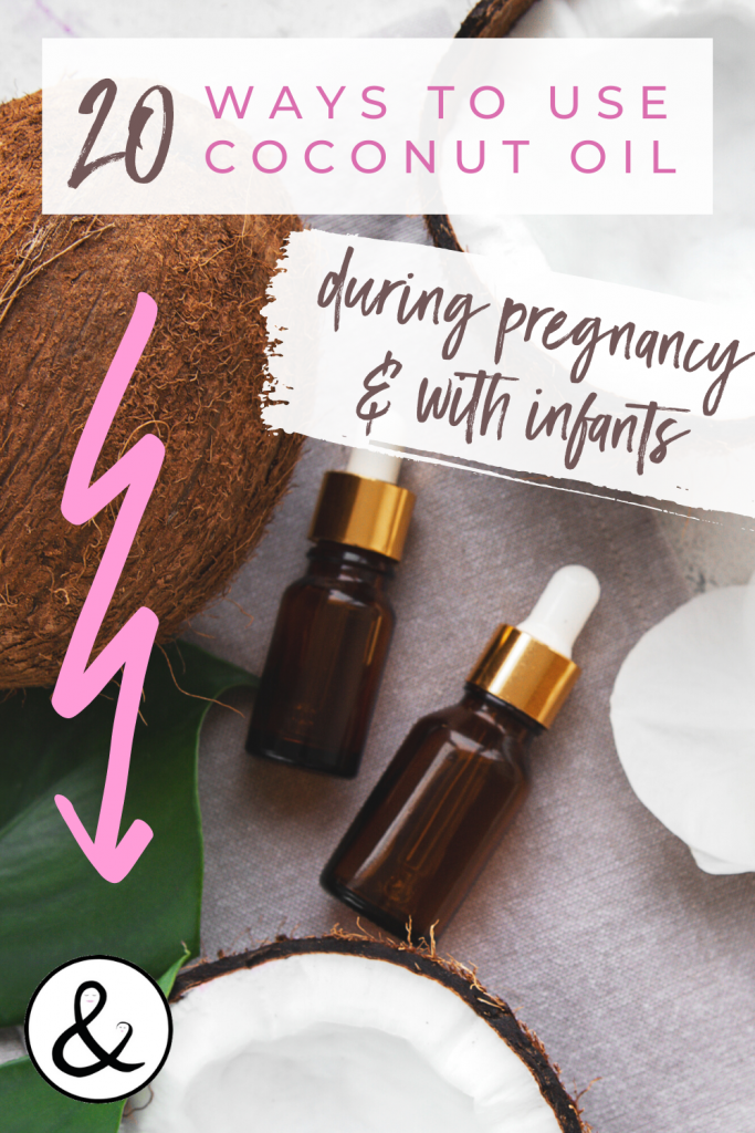 20 Ways to Use Coconut Oil During Pregnancy and With Infants