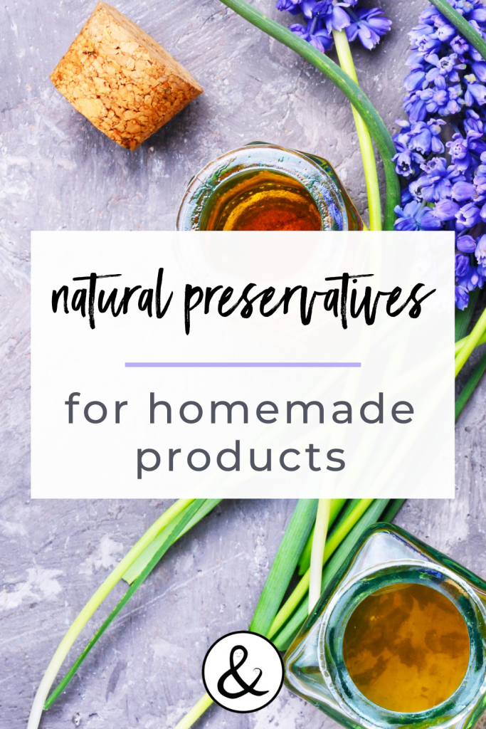 Natural Preservatives for Homemade Products