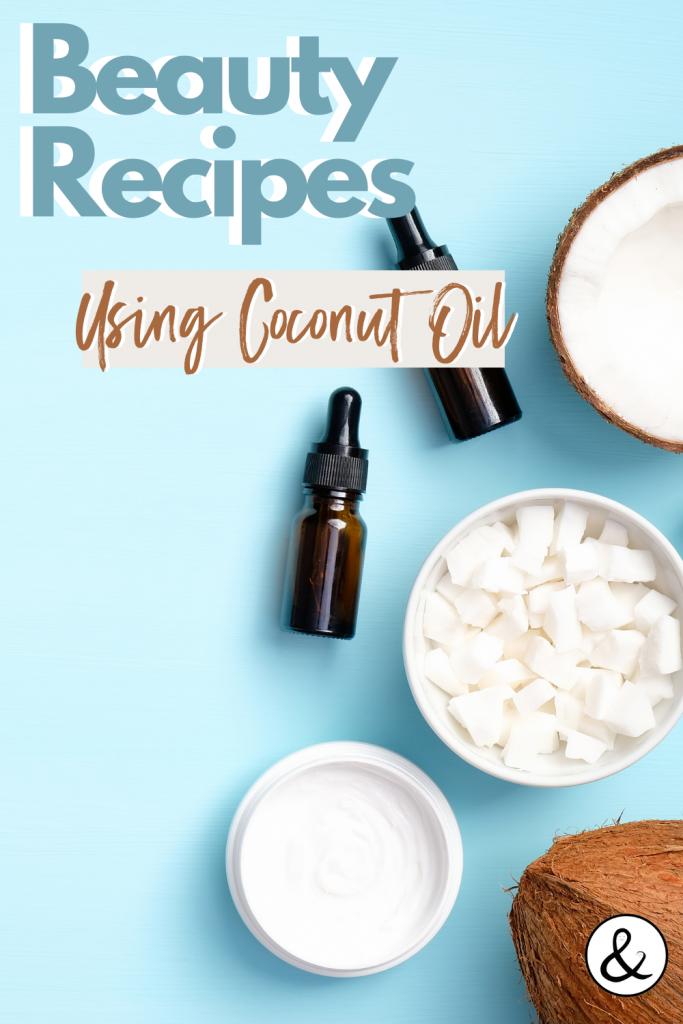 Beauty Recipes Using Coconut Oil